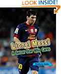 Lionel Messi: A Soccer Star Who Cares...