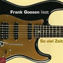 So viel Zeit Hörbuch von Frank Goosen Gesprochen von: Frank Goosen