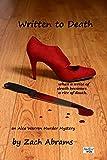 Written to Death: An Alex Warren Murder Mystery - when a write of death becomes a rite of death. (Alex Warren Murder Mysteries Book 3)