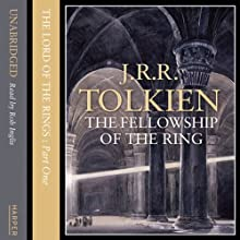 The Fellowship of the Ring, Volume 2: The Lord of the Rings, Book 1 (       UNABRIDGED) by J.R.R. Tolkien Narrated by Rob Inglis