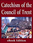 The Catechism of the Council of Trent...