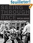 Seeing Through Race - A Reinterpretat...
