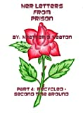 Her Letters from Prison - Part 4: Recycled - Second Time Around