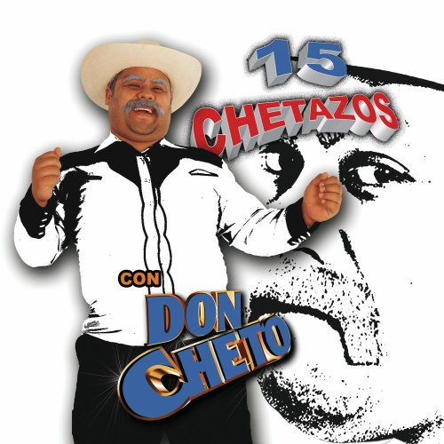 DON CHETO - 15 Chetazos Con Don Cheto - Zortam Music