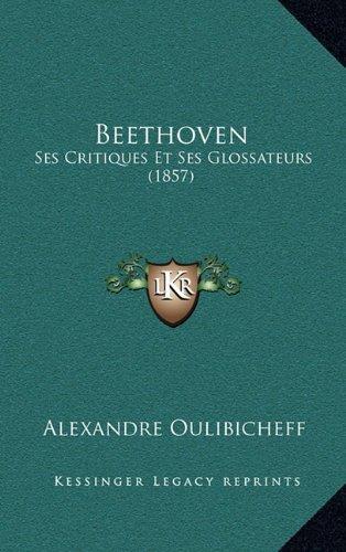 Beethoven: Ses Critiques Et Ses Glossateurs (1857)  [Oulibicheff, Alexandre] (Tapa Dura)