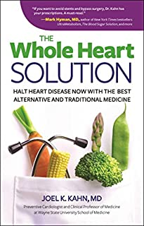 Book Cover: The Whole Heart Solution: Halt Heart Disease Now with the Best Alternative and Traditional Medicine
