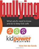 Bullying - What Adults Need to Know and Do to Keep Kids Safe (People Safety Kidpower Solutions)