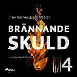 Brännande skuld 4   Inger Gammelgaard Madsen