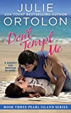Dont Tempt Me (Pearl Island Series Book 3)