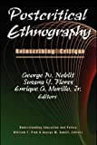Postcritical Ethnography: Reinscribing Critique (Understanding Education and Policy)