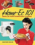 Home-Ec 101: Skills for Everyday Living - Cook it, Clean it, Fix it, Wash it