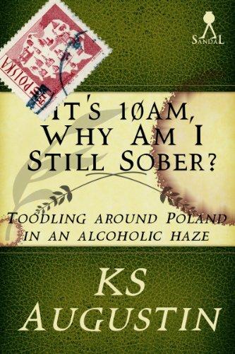 KS Augustin - It's 10am, why am I still sober?