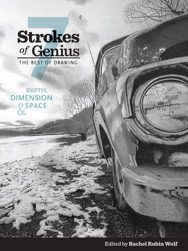 Strokes of Genius 7Depth, Dimension and Space: The Best of Drawing (7 Strokes of Genius)
