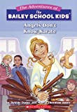 Angels Dont Know Karate (The Adventures Of The Bailey School Kids #23)