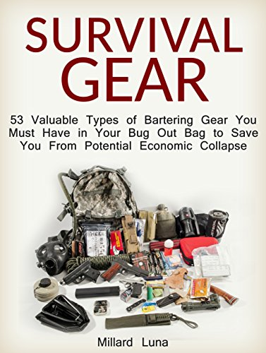 Survival Gear: 53 Valuable Types of Bartering Gear You Must Have in Your Bug Out Bag to Save You From Potential Economic Collapse (Survival Gear, sh