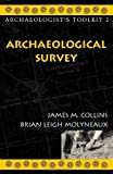 img - for Archaeological Survey (Archaeologist's Toolkit) by Collins, James M., Molyneaux, Brian Leigh (2003) Paperback book / textbook / text book