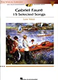 img - for Gabriel Faure: 15 Selected Songs: The Vocal Library - Low Voice book / textbook / text book