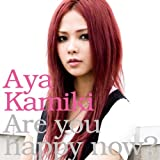 Are you happy now?♪上木彩矢