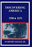 img - for Discovering America, 1700-1875 (New American Nation Series) book / textbook / text book