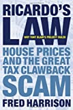 Ricardo's Law: House Prices and the Great Tax Clawback Scam