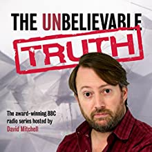 The Unbelievable Truth: 2009 New Year's/QI Special Miscellaneous by Jon Naismith, Graeme Garden Narrated by David Mitchell
