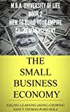 img - for The Small Business Economy, How to Build your Empire & Crisis Management: University of Life (SMeB World News Book 2) book / textbook / text book