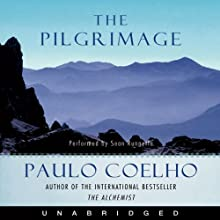 The Pilgrimage (       UNABRIDGED) by Paulo Coelho Narrated by Sean Runnette