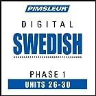 Swedish Phase 1, Unit 26-30: Learn to Speak and Understand Swedish with Pimsleur Language Programs Hörbuch von  Pimsleur Gesprochen von:  Pimsleur