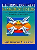 img - for Electronic Document Management Systems: A User Centered Approach for Creating, Distributing, and Managing Online Publications by Bielawski Larry Boyle Jim (1996-11-01) Paperback book / textbook / text book