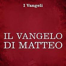 Vangelo di Matteo Audiobook by  autore sconosciuto Narrated by Silvia Cecchini