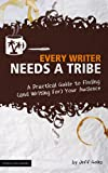 Every Writer Needs a Tribe: A Practical Guide to Finding (and Writing For) Your Audience (The Digital Writer)