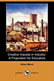 img - for Creative Impulse in Industry: A Proposition for Educators (Dodo Press) book / textbook / text book
