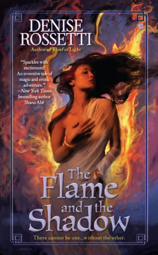 The Flame and The Shadow (Berkley Sensation), Denise Rossetti