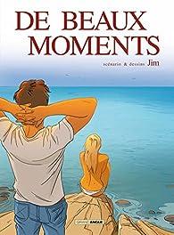 De beaux moments par  Jim