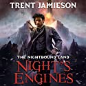 Night's Engines: The Nightbound Land, Book 2 Audiobook by Trent Jamieson Narrated by Ralph Lister