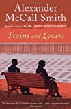 Trains and Lovers: A Novel