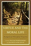 img - for Virtue and the Moral Life: Theological and Philosophical Perspectives book / textbook / text book