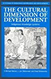 img - for The Cultural Dimension of Development by Slikkerveer, L. Jan, Warren, D. Michael, Brokensha, David W. (1995) Paperback book / textbook / text book