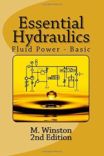 Essential Hydraulics: Fluid Power - Basic (Volume 2)