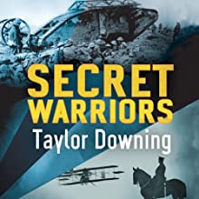 Secret Warriors: Key Scientists, Code Breakers, and Propagandists of the Great War Audiobook by Taylor Downing Narrated by Sean Barrett