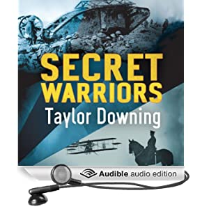 Secret Warriors: Key Scientists, Code Breakers, and Propagandists of the Great War