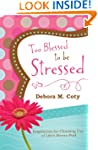 Too Blessed to Be Stressed: Inspirati...