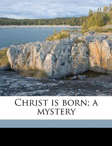Christ is born; a mystery