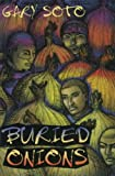 Buried Onions[ BURIED ONIONS ] by Soto, Gary (Author) Sep-01-97[ Hardcover ]