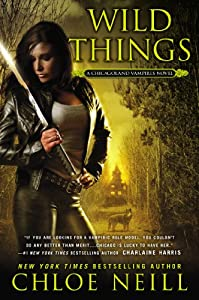 Wild Things (Chicagoland Vampires) by Chloe Neill