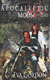 Apocalyptic Moon by Eva Gordon
