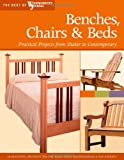 img - for Benches, Chairs and Beds: Practical Projects from Shaker to Contemporary (Best of Woodworker's Journal) book / textbook / text book