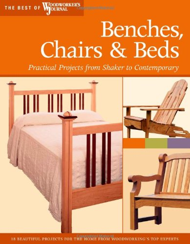 benches-chairs-and-beds-practical-projects-from-shaker-to-contemporary-best-of-woodworkers-journal