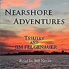 Nearshore Adventures Hörbuch von  Tssully, Jim Felgenauer Gesprochen von: Bill Nevitt