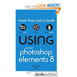 Using Adobe Photoshop Elements 8 Kate Binder